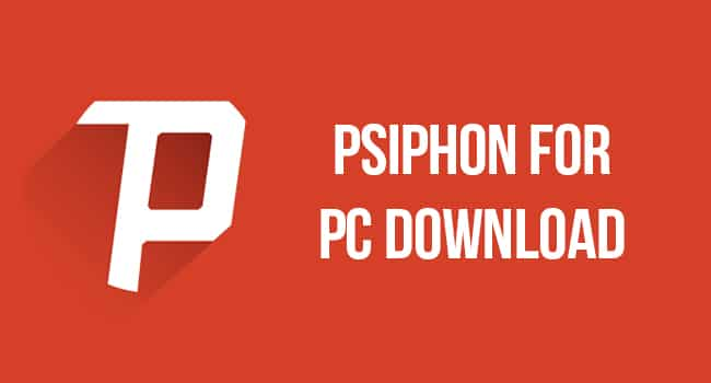 Download Psiphon 3 For Pc Windows 7 8 8 1 10 Xp 2018