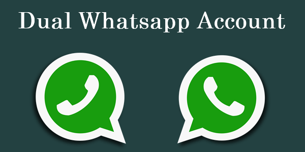 How to use multiple WhatsApp accounts in single device