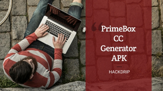 PrimeBox CC Generator APK by Hackdrip (Updated)