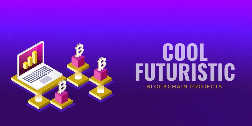 Cool Futuristic Blockchain Projects of 2019